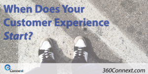 When Does Your Customer Experience Start?