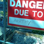 Danger Due To Apathy