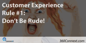 Customer Experience Rule No. 1: Don't Be Rude!