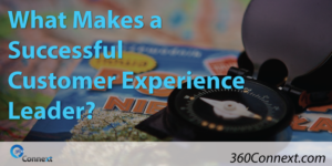 What Makes a Successful Customer Experience Leader?