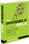 Charge Up Your Content Marketing Strategy for the New Year: Read The Invisible Sale by Tom Martin