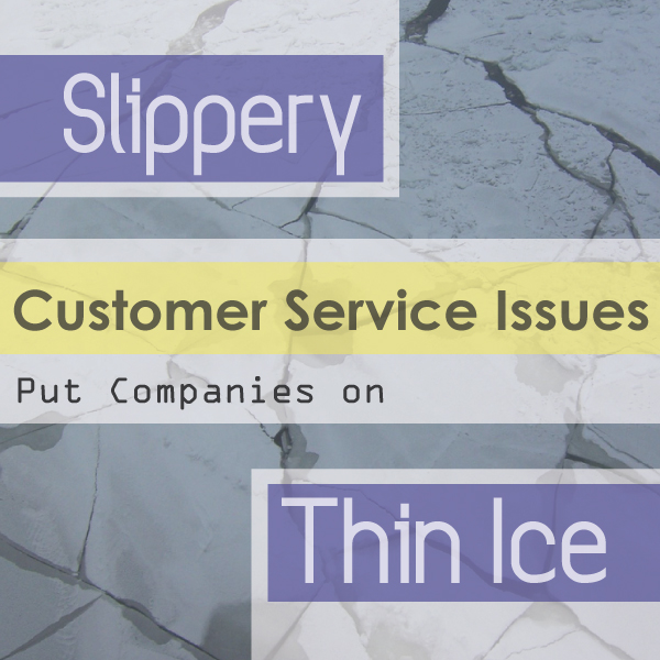 Slippery Customer Service Issues