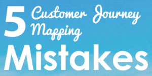 5 Customer Journey Mapping Mistakes that Lead You Nowhere