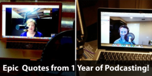 Epic Business Quotes from 1 Year of Podcasting