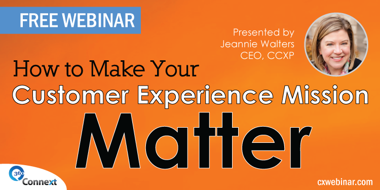On-Demand Webinar - Make Your Customer Experience Mission Matter