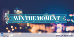 5 Important Steps to Win the Moment With Customers