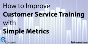 How to Improve Customer Service Training with Simple Metrics