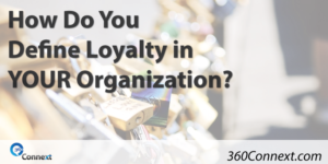 How Do You Define Loyalty in YOUR Organization?