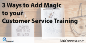 3 Ways to Add Magic to your Customer Service Training