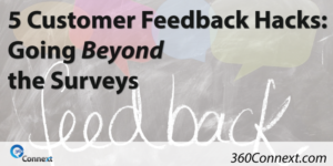 5 Customer Feedback Hacks: Going Beyond the Surveys