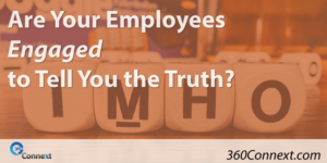 Are Your Employees Engaged to Tell You the Truth?