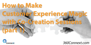How to Make Customer Experience Magic with Co-Creation Sessions (part 1)