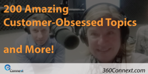 200 Amazing Customer-Obsessed Topics and More!