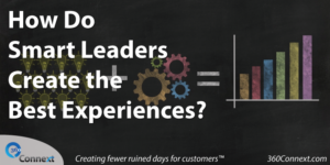 How Do Smart Leaders Create the Best Experiences?